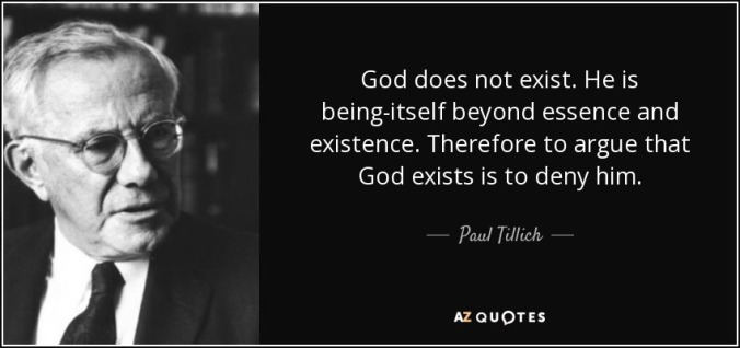 quote-god-does-not-exist-he-is-being-itself-beyond-essence-and-existence-therefore-to-argue-paul-tillich-68-97-35[1]